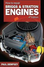 How to Repair Briggs and Stratton Engines by Paul Dempsey (2007, Paperback,...