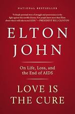 ELTON JOHN BOOK Love Is the Cure: On Life, Loss and the End of Aids