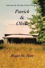 Patrick and Olivia : Little House by the Edge of the Woods Series by Roger M....