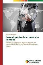 Investigacao de Crimes Em E-Mails by Mallmann Jackson (2014, Paperback)