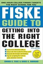Fiske Guide to Getting into the Right College by Bruce G. Hammond and Edward B.…