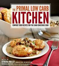 The Primal Low-Carb Kitchen: Comfort Food Recipes for the Carb Conscious Cook, H