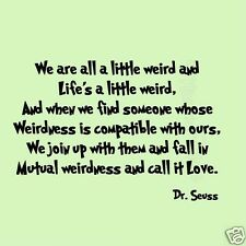 Dr Seuss Wall Quote We Are All a Little Weird Kids Room Wall Decal Lettering