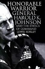 Honorable Warrior: General Harold K. Johnson and the Ethics of Command Modern W