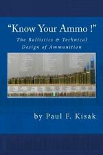 Know Your Ammo! Book- Ballistics & Technical Design ~ Data for Over 200 calibers