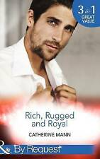 Rich, Rugged And Royal: The Maverick Prince / His Thirty-Day..., Mann, Catherine