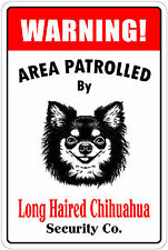 "*Aluminum* Warning Area Patrolled By Long Hair Chihuahua 8""X12"" Metal  Sign"