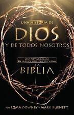 Una historia de Dios y de todos nosotros: Una novela basada en la pica miniserie