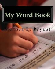 My Word Book : In English, Spanish, and French by Melissa Bryant (2013,...