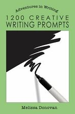 1200 Creative Writing Prompts by Melissa Donovan (2014, Paperback)