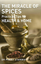 The Miracle of Spices: Practical Tips for Health, Home and Beauty by Dr Penny...