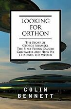 Looking for Orthon : The Story of George Adamski, the First Flying Saucer...