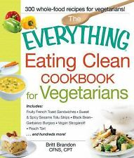 Everything®: Eating Clean Cookbook for Vegetarians : Includes - Fruity Frenc...