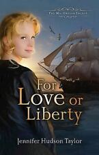 For Love or Liberty: The MacGregor Legacy - Book 3, Taylor, Jennifer Hudson, Goo