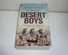 DESERT BOYS AUSTRALIANS AT WAR FROM BEERSHEBA TO TOBRUK & EL ALAMEIN