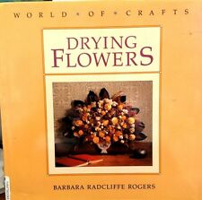 Drying Flowers by Barbara R. Rogers (1991, Hardcover with Dustjacket)