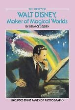 The Story of Walt Disney: Maker of Magical Worlds (Yearling Biography) Selden,