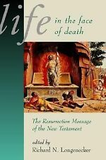 Life in the Face of Death: The Resurrection Message of the New Testament (McMas