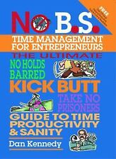 No B.S. Time Management for Entrepreneurs, Dan Kennedy, Good Book