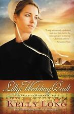 A Patch of Heaven Novel: Lilly's Wedding Quilt Bk. 2 by Kelly Long~AMISH~