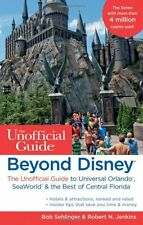 Beyond Disney: The Unofficial Guide to Universal Orlando, Seaworld & the Best o