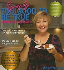 Symply Too Good to be True: Over 150 Ways to Tasty, Low-fat Healthy Re-ExLibrary