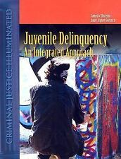 Juvenile Delinquency : An Integrated Approach by Dawn Jeglum Bartusch and...