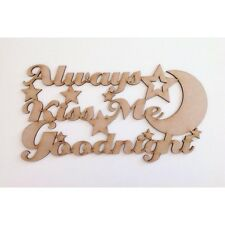 'Always Kiss Me Goodnight'  WOODEN SIGN WOOD QUOTE WALL SIGN CRAFT SIGN MDF A337