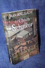 Jean Anglade LE CHIEN DU SEIGNEUR (roman inspiré expérience des prêtres-ouvriers