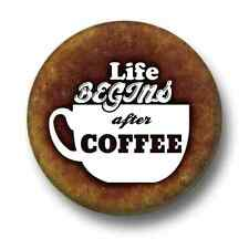 Life Begins After Coffee 1 Inch / 25mm Pin Button Badge Caffeine Addict Latte