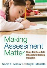 Making Assessment Matter: Using Test Results to Differentiate Reading Instructi
