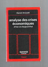 Analyse des crises économiques d'hier et d'aujourd'hui Daniel Arnould REF E27