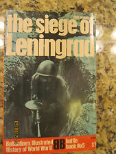 THE SIEGE OF LENINGRAD - BALLANTINE'S ILLUSTRATED BATTLE BOOK NO 5 - WWII