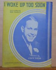 I Woke Up Too Soon - 1934 sheet music - Joey Nash photo on cover