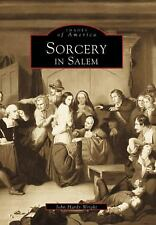 Sorcery in Salem (Images of America: Massachusetts) by John  Hardy  Wright