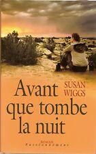 Avant que tombe la nuit.Susan WIGGS.France loisirs