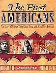 The First Americans: The Story of Where They Came From and Who They Became, Aven