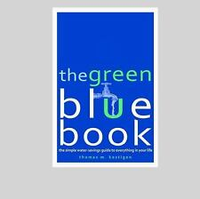 The Green Blue Book : The Simple Water-Savings Guide to Everything in Your Life…