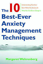 The 10 Best-Ever Anxiety Management Techniques: Understanding How Your Brain...