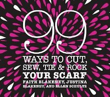 99 Ways to Cut, Sew, Tie & Rock Your Scarf-ExLibrary