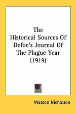 The Historical Sources Of Defoe's Journal Of The Plague Year (1919), Nicholson,