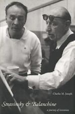 Stravinsky and Balanchine: A Journey of Invention by Joseph, Charles M.