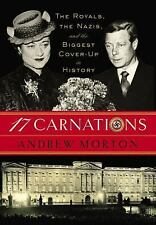 17 CARNATIONS:THE ROYALS,THE NAZIS & THE BIGGEST COVER-UP IN HISTORY  A.MORTON