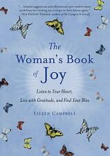 The Woman's Book of Joy: Listen to your Heart, Live with Gratitude, and Find You