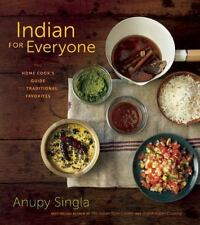 Indian for Everyone: The Home Cook's Guide to Traditional Favorites by Singla,