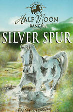 Silver Spur (Horses Of Half Moon Ranch), Jenny Oldfield