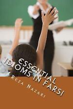 Essential Idioms in Farsi : For Advanced Farsi Learners by Reza Nazari (2014,...