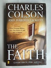 The Faith Given Once for All Charles Colson/Harold Pickett Religion Hardcover DJ