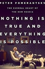 Nothing Is True and Everything Is Possible by Peter Pomerantsev (2014,...