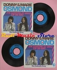 LP 45 7''DONNY & MARIE OSMOND I'm leaving it up to you The umbrella no cd mc dvd